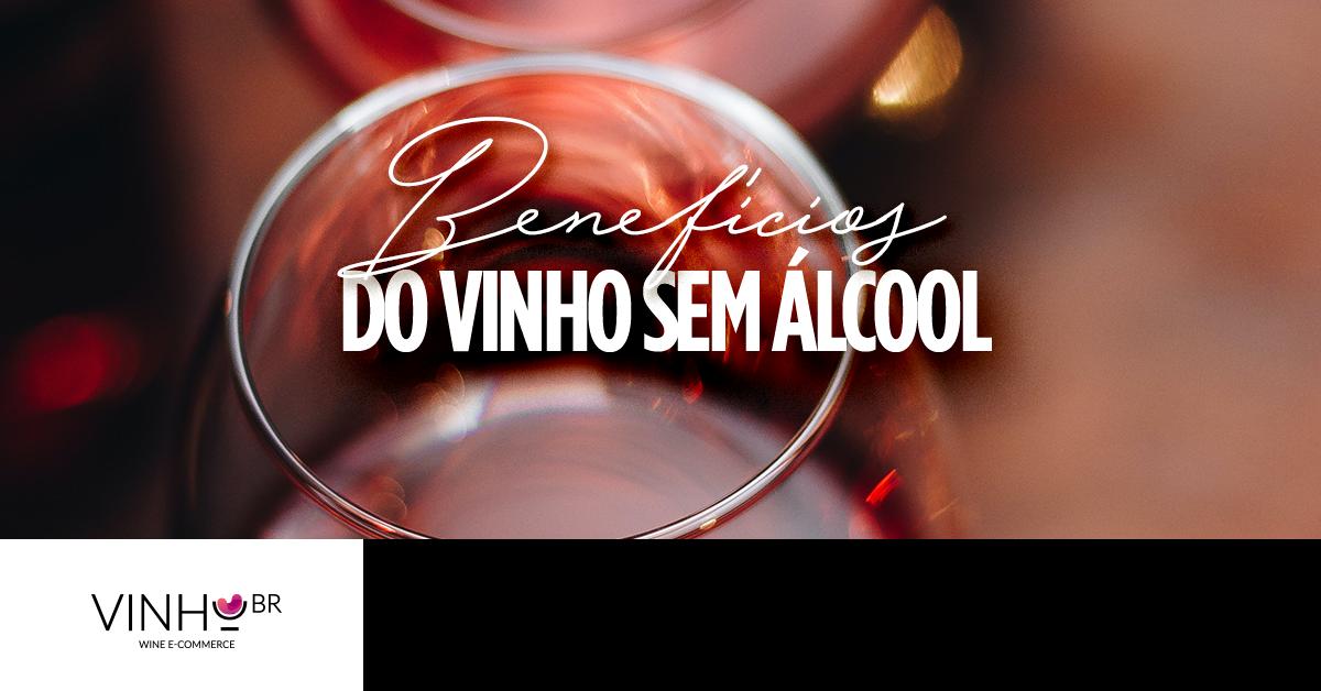 Beneficios vinho sem álcool